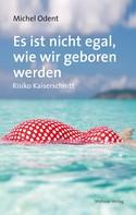 Michel Odent: Es ist nicht egal, wie wir geboren werden ★★★★