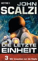 John Scalzi: Die letzte Einheit, Episode 3: - Wir brauchen nur die Köpfe ★★★★