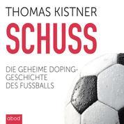 Schuss - Die geheime Dopinggeschichte des Fußballs