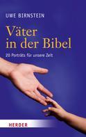 Uwe Birnstein: Väter in der Bibel
