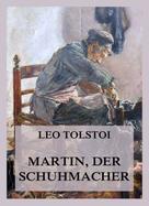 Leo Tolstoi: Martin, der Schuhmacher