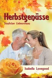 Herbstgenüsse - Sinnlicher Liebesroman / Rosen-Reihe 7