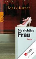 Mark Kuntz: Die richtige Frau ★★★