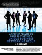 J.B. Brocato: A Service Provider's Guide to Starting a Unique Business Networking Group