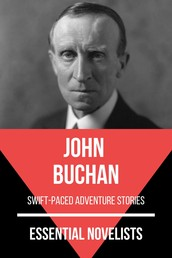 Essential Novelists - John Buchan - swift-paced adventure stories
