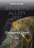 Peter Jungk: Jenseits aller Zeit - Band 2