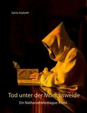 Tod unter der Mönchsweide - Ein Nathaniel Montague-Krimi
