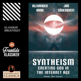 Syntheism - Creating God in the Internet Age (Unabridged)