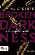 M. O'Keefe: Broken Darkness. So verführerisch ★★★★