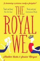 Heather Cocks: The Royal We