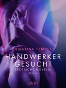Christina Tempest: Handwerker gesucht - Teil 1: Erotische Novelle