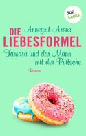 Annegrit Arens: Die Liebesformel: Tamara und der Mann mit der Peitsche ★★★★