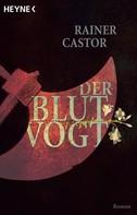 Rainer Castor: Der Blutvogt ★★★★