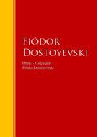 Fiódor Dostoyevski: Obras - Colección de Fiódor Dostoyevski