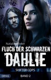 Fluch der Schwarzen Dahlie - Shifter Cops, Band 2