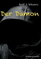 Ralf J. Schwarz: Der Dämon