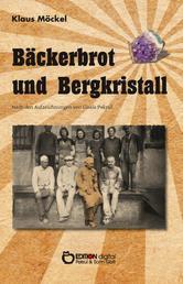 Bäckerbrot und Bergkristall - Nach den Aufzeichnungen von Gisela Pekrul