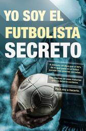 Yo soy el futbolista secreto