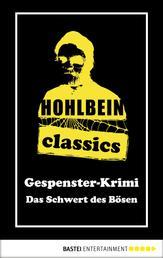 Hohlbein Classics - Das Schwert des Bösen - Ein Gespenster-Krimi