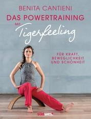 Powertraining mit Tigerfeeling - Für Kraft, Beweglichkeit und Schönheit. Mit Audio-Links