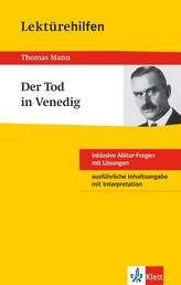 Klett Lektürehilfen - Thomas Mann, Der Tod in Venedig - Interpretationshilfe für Oberstufe und Abitur