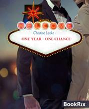 ONE YEAR - ONE CHANCE