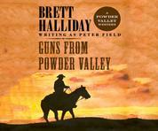 Guns from Powder Valley (Unabridged)