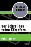 Michael Molsner: Der Schrei des toten Kämpfers