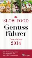 : Slow Food Genussführer Deutschland 2014