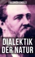 Friedrich Engels: Friedrich Engels: Dialektik der Natur