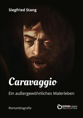 Caravaggio - Ein außergewöhnliches Malerleben