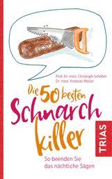 Die 50 besten Schnarch-Killer - So beenden Sie das nächtliche Sägen