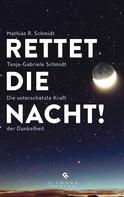Mathias R. Schmidt: Rettet die Nacht! ★★★