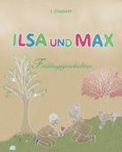 J. Elisabeth: Ilsa und Max