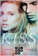 Anna Savas: Heartbroken Kiss. Seit du gegangen bist