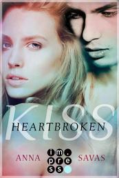 Heartbroken Kiss. Seit du gegangen bist - Liebesroman
