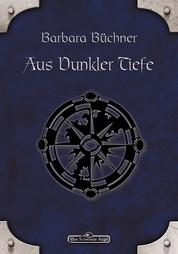 DSA 28: Aus dunkler Tiefe - Das Schwarze Auge Roman Nr. 28