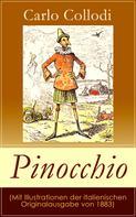 Carlo Collodi: Pinocchio (Mit Illustrationen der italienischen Originalausgabe von 1883)