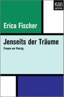 Erica Fischer: Jenseits der Träume