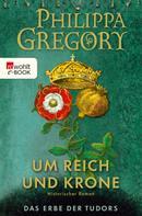 Philippa Gregory: Um Reich und Krone ★★★★