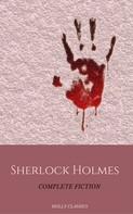 Arthur Conan Doyle: Sherlock Holmes: The Complete Collection