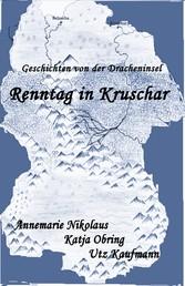 Renntag in Kruschar - Geschichten von der Dracheninsel