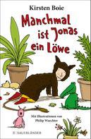 Kirsten Boie: Manchmal ist Jonas ein Löwe