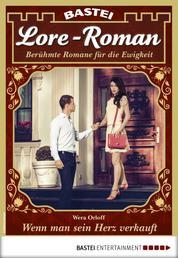 Lore-Roman 69 - Liebesroman - Wenn man sein Herz verkauft