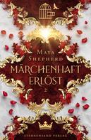 Maya Shepherd: Märchenhaft-Trilogie (Band 2): Märchenhaft erlöst ★★★★★