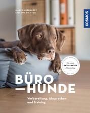 Bürohunde - Vorbereitung, Absprachen und Training