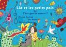 """Urs Richle: Lia et les petits pois ou C'est quoi le cancer ? - version """"maman est malade"""""""