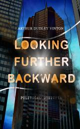 Looking Further Backward (Political Dystopia) - A Dark Foretelling of a Chinese Invasion on USA in the Year 2023