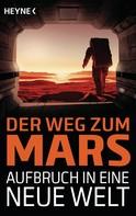 Sascha Mamczak: Der Weg zum Mars - Aufbruch in eine neue Welt ★★★★