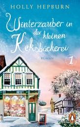 Winterzauber in der kleinen Keksbäckerei (Teil 1) - Roman